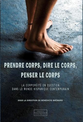 PRENDRE CORPS, DIRE LE CORPS, PENSER LE CORPS
