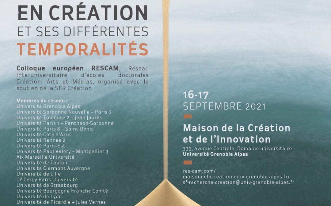 Colloque européen RESCAM 2021 : « La recherche en création et ses différentes temporalités »