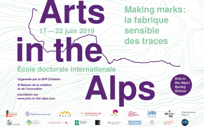 MAKING MARKS LA FABRIQUE SENSIBLE DES TRACES ARTS IN THE ALPS DOCTORATE SPRING SCHOOL